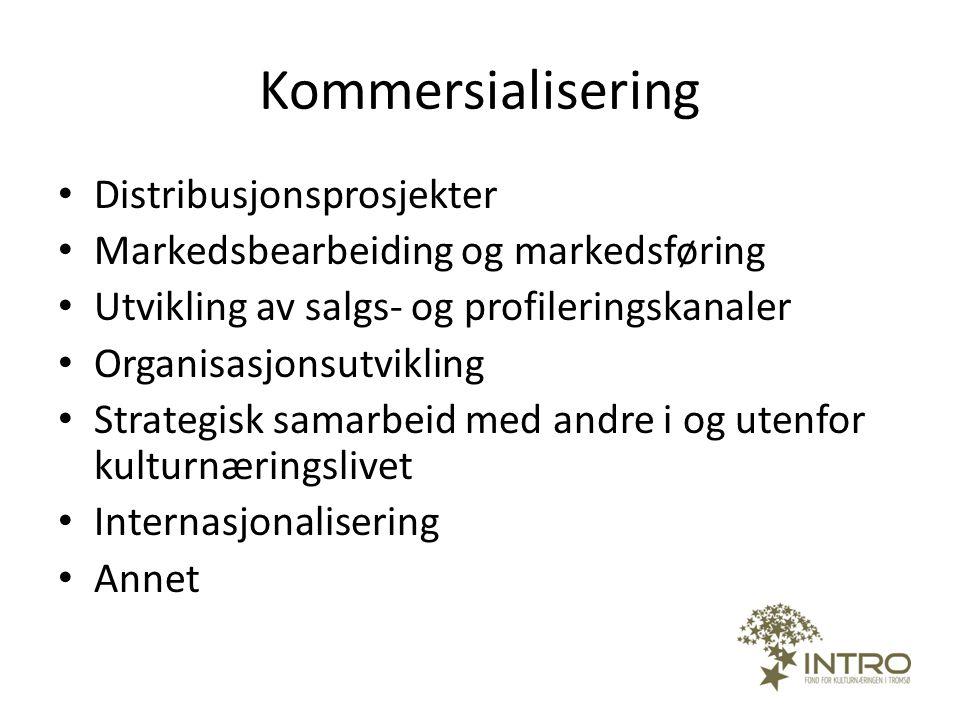 Kommersialisering • Distribusjonsprosjekter • Markedsbearbeiding og markedsføring • Utvikling av salgs- og profileringskanaler • Organisasjonsutviklin