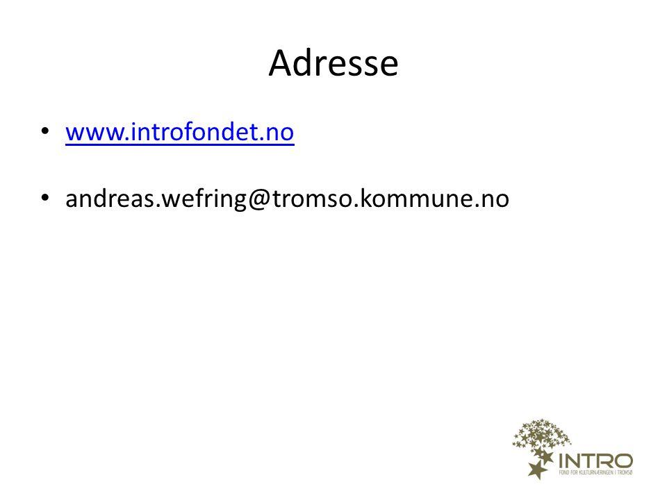 Adresse • www.introfondet.no www.introfondet.no • andreas.wefring@tromso.kommune.no