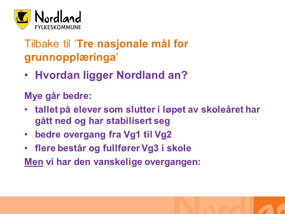 Tilbake til 'Tre nasjonale mål for grunnopplæringa' •Hvordan ligger Nordland an.