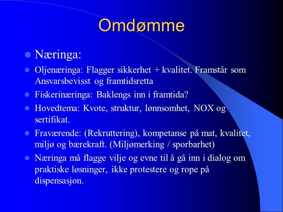 Omdømme  Næringa:  Oljenæringa: Flagger sikkerhet + kvalitet. Framstår som Ansvarsbevisst og framtidsretta  Fiskerinæringa: Baklengs inn i framtida