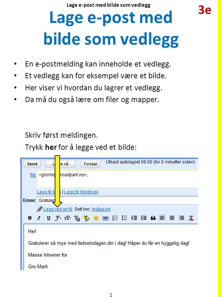 Lage e-post med bilde som vedlegg • En e-postmelding kan inneholde et vedlegg. • Et vedlegg kan for eksempel være et bilde. • Her viser vi hvordan du