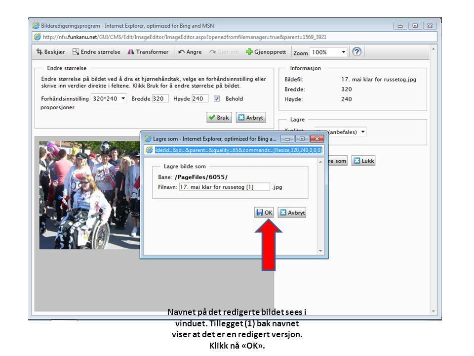 Navnet på det redigerte bildet sees i vinduet. Tillegget (1) bak navnet viser at det er en redigert versjon. Klikk nå «OK».