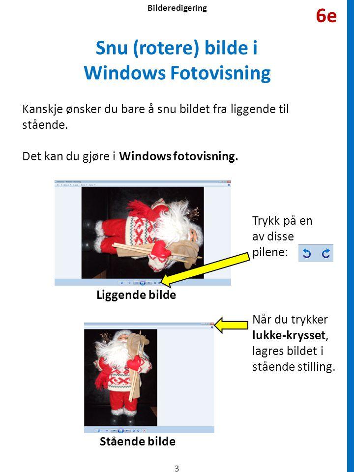 •Dobbeltklikk på det bildet du skal arbeide med.Da åpnes det i et program for å redigere bilder.