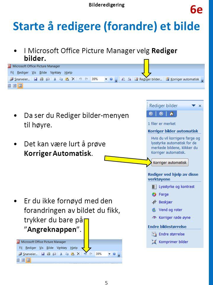 •I Microsoft Office Picture Manager velg Rediger bilder. •Da ser du Rediger bilder-menyen til høyre. •Det kan være lurt å prøve Korriger Automatisk. •