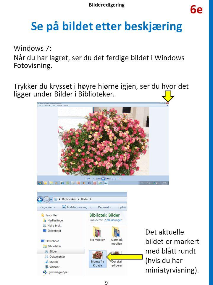 Se på bildet etter beskjæring Windows 7: Når du har lagret, ser du det ferdige bildet i Windows Fotovisning. Trykker du krysset i høyre hjørne igjen,