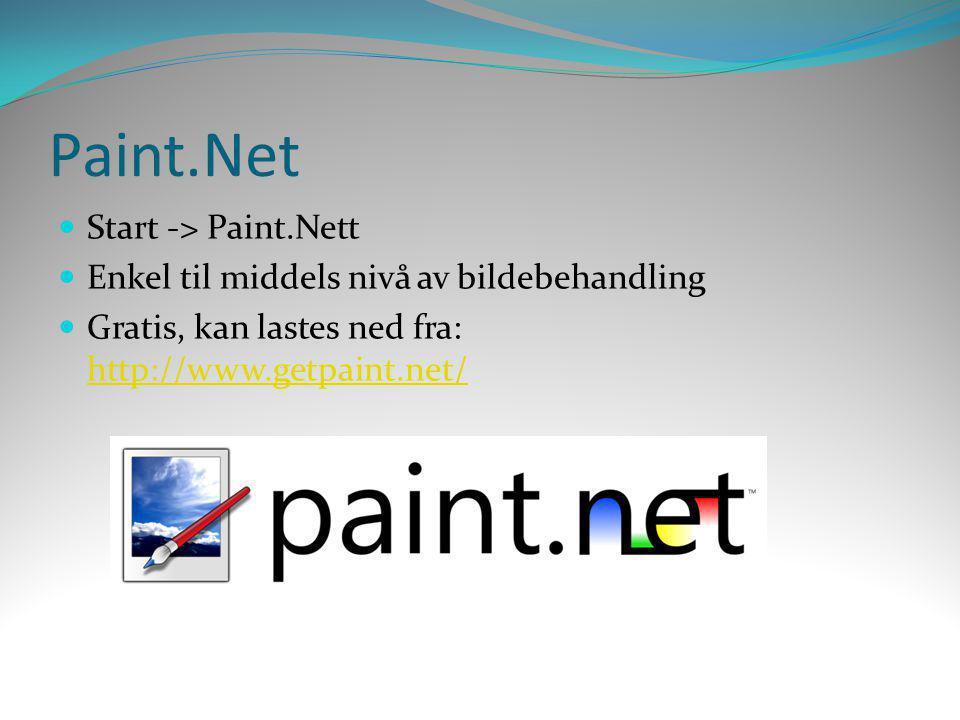 Paint.Net  Start -> Paint.Nett  Enkel til middels nivå av bildebehandling  Gratis, kan lastes ned fra: http://www.getpaint.net/ http://www.getpaint