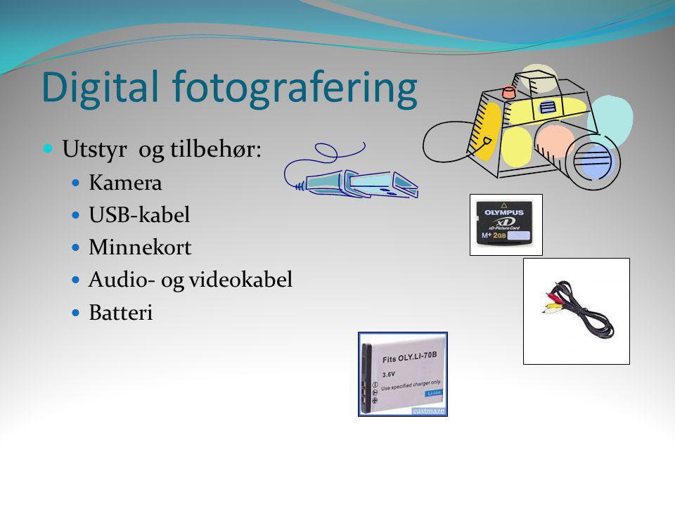  Utstyr og tilbehør:  Kamera  USB-kabel  Minnekort  Audio- og videokabel  Batteri Digital fotografering
