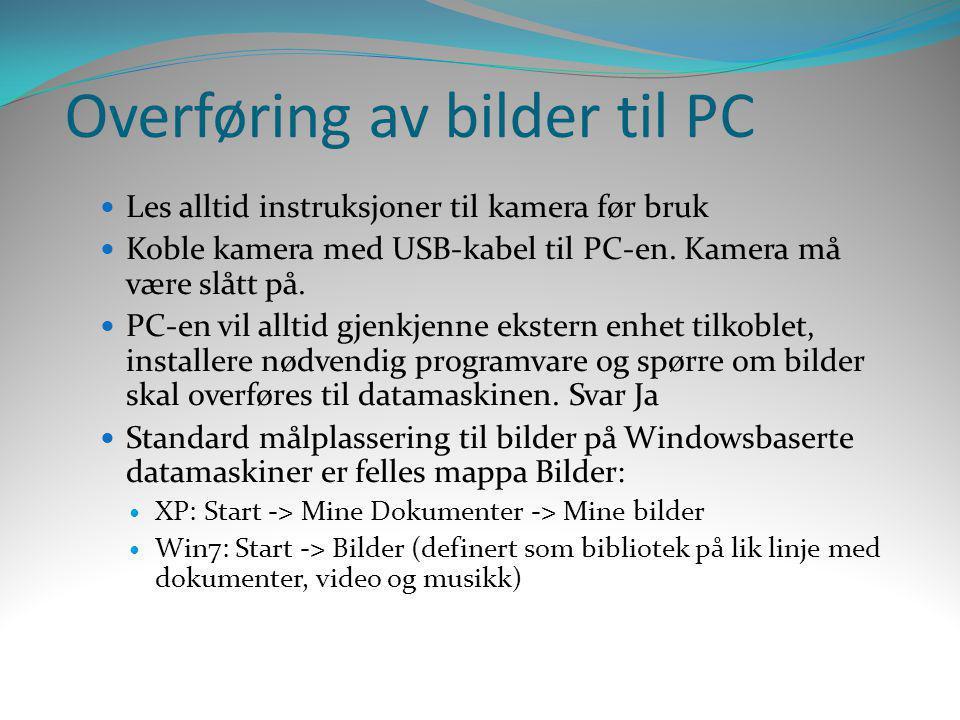  Les alltid instruksjoner til kamera før bruk  Koble kamera med USB-kabel til PC-en. Kamera må være slått på.  PC-en vil alltid gjenkjenne ekstern