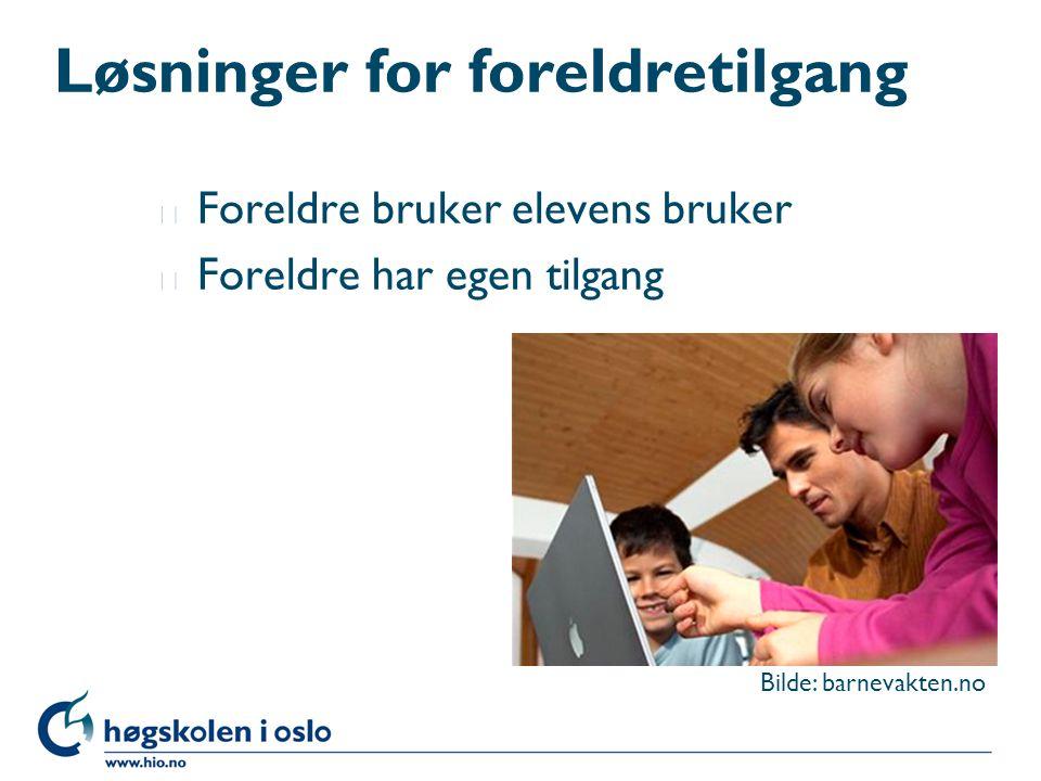 Løsninger for foreldretilgang l Foreldre bruker elevens bruker l Foreldre har egen tilgang Bilde: barnevakten.no