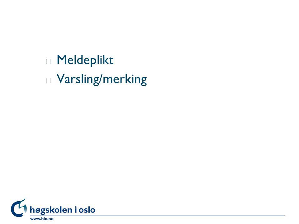 l Meldeplikt l Varsling/merking