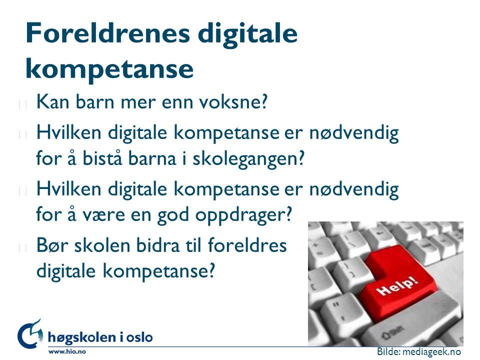 Foreldrenes digitale kompetanse l Kan barn mer enn voksne? l Hvilken digitale kompetanse er nødvendig for å bistå barna i skolegangen? l Hvilken digit