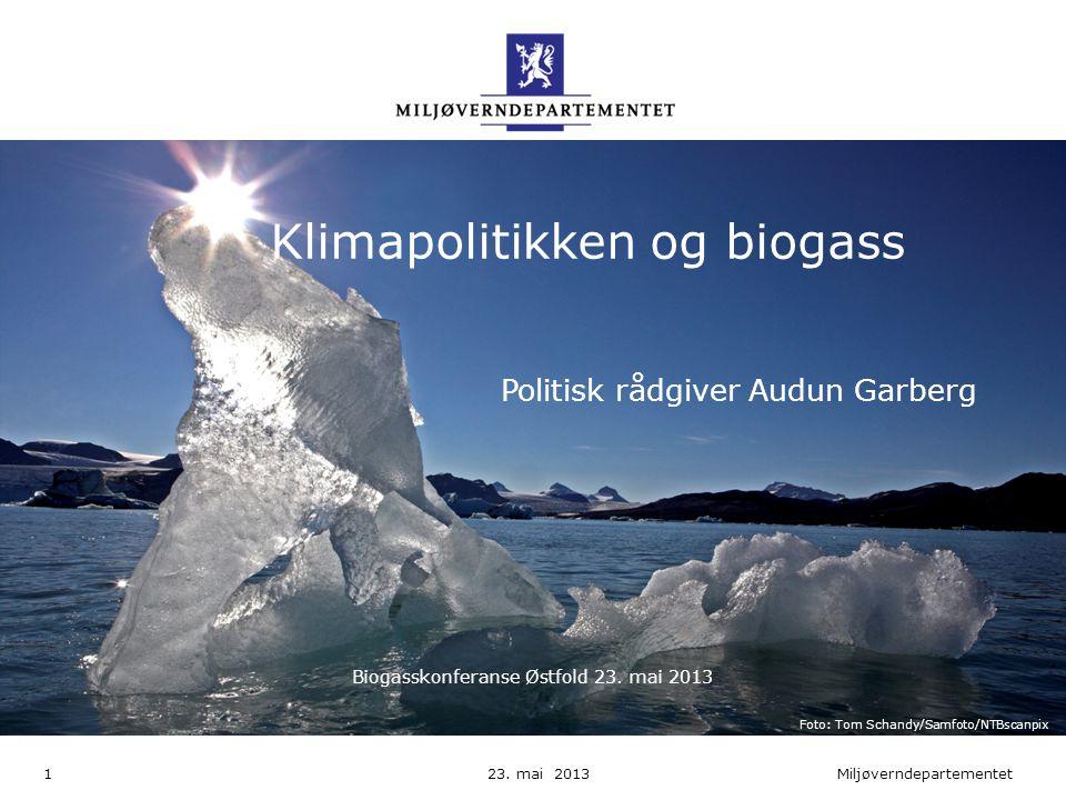 Miljøverndepartementet Norsk mal: Startside Miljøverndepartementet HUSK: krediter fotograf om det brukes bilde Klimapolitikken og biogass Politisk råd
