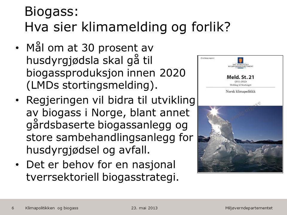 Miljøverndepartementet Norsk mal: Tekst med kulepunkter HUSK: krediter fotograf om det brukes bilde Biogass: Hva sier klimamelding og forlik? • Mål om