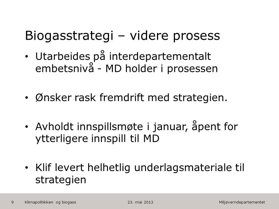 Miljøverndepartementet Norsk mal: Tekst med kulepunkter HUSK: krediter fotograf om det brukes bilde Biogasstrategi – videre prosess • Utarbeides på in