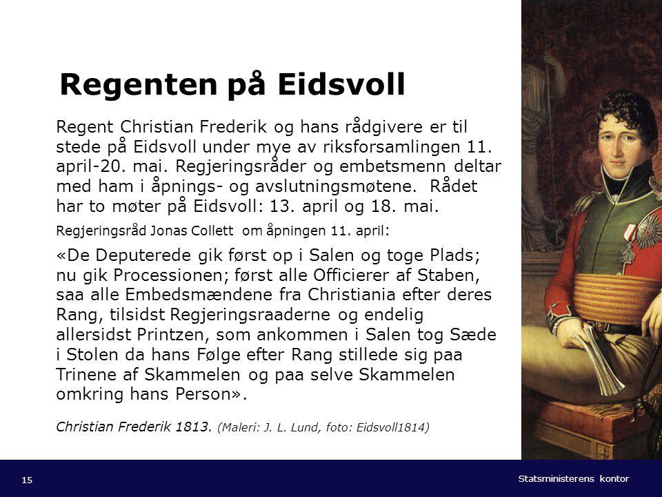 Statsministerens kontor Norsk mal: Tekst med kulepunkter - 1 vertikalt bilde Tips bilde: For best oppløsning anbefales jpg og png- format. Regenten på