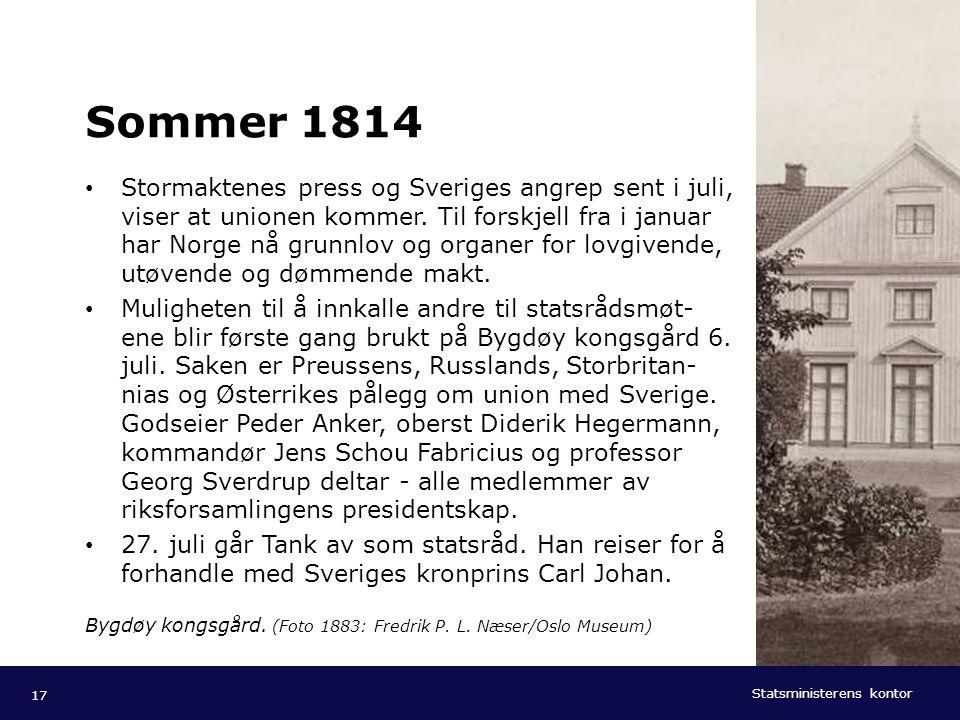 Statsministerens kontor Norsk mal: Tekst med kulepunkter - 1 vertikalt bilde Tips bilde: For best oppløsning anbefales jpg og png- format. Sommer 1814