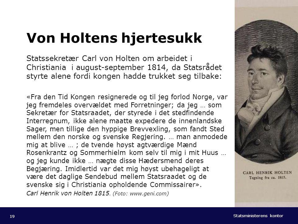 Statsministerens kontor Norsk mal: Tekst med kulepunkter - 1 vertikalt bilde Tips bilde: For best oppløsning anbefales jpg og png- format. Von Holtens