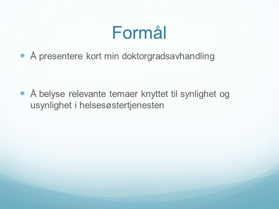 Perceptions of Public Health Nursing Practice On borders and boundaries, visibility and voice Kragerø april 2012