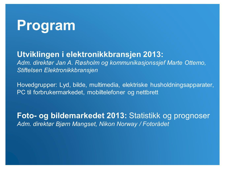 Program Utviklingen i elektronikkbransjen 2013: Adm. direktør Jan A. Røsholm og kommunikasjonssjef Marte Ottemo, Stiftelsen Elektronikkbransjen Hovedg