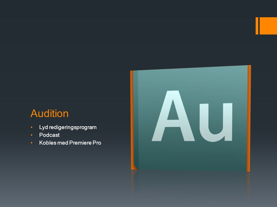 Audition •Lyd redigeringsprogram •Podcast •Kobles med Premiere Pro