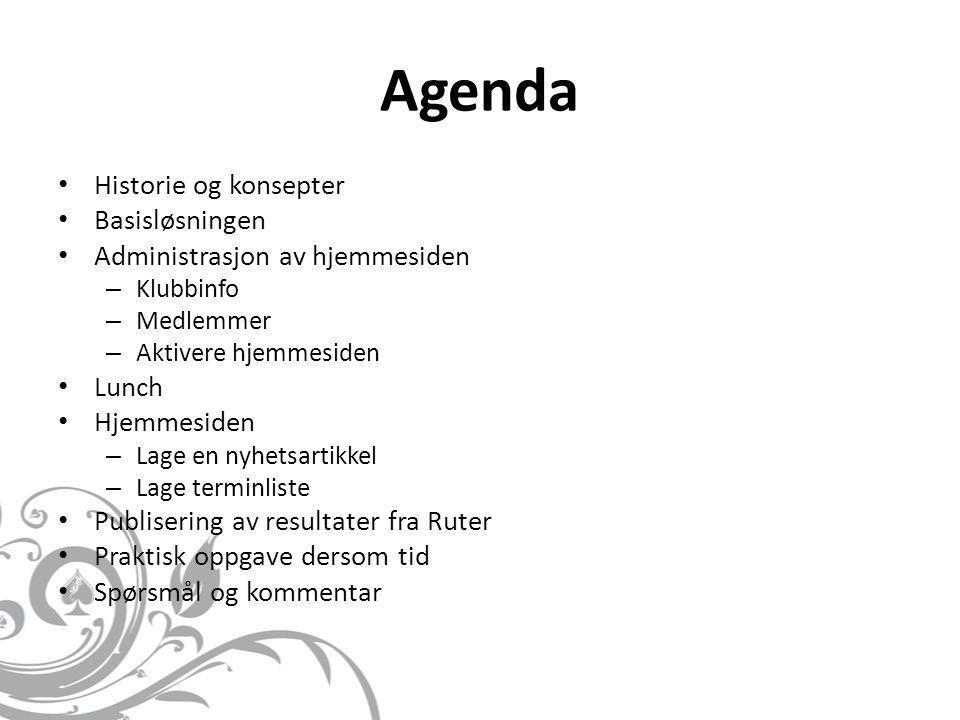 Agenda • Historie og konsepter • Basisløsningen • Administrasjon av hjemmesiden – Klubbinfo – Medlemmer – Aktivere hjemmesiden • Lunch • Hjemmesiden –