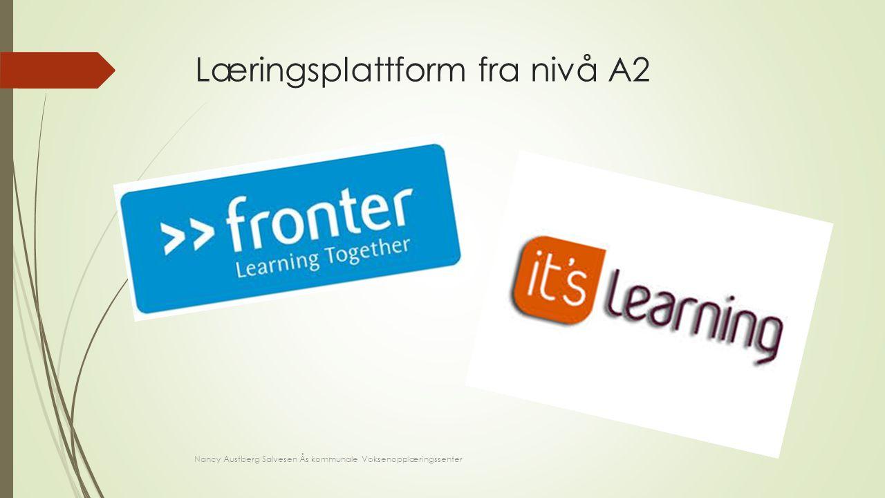Læringsplattform fra nivå A2 Nancy Austberg Salvesen Ås kommunale Voksenopplæringssenter