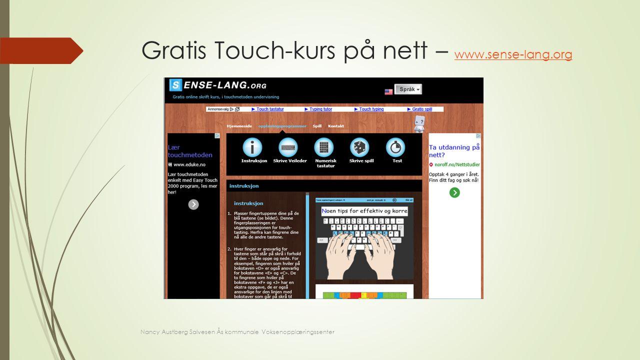 Gratis Touch-kurs på nett – www.sense-lang.org www.sense-lang.org Nancy Austberg Salvesen Ås kommunale Voksenopplæringssenter