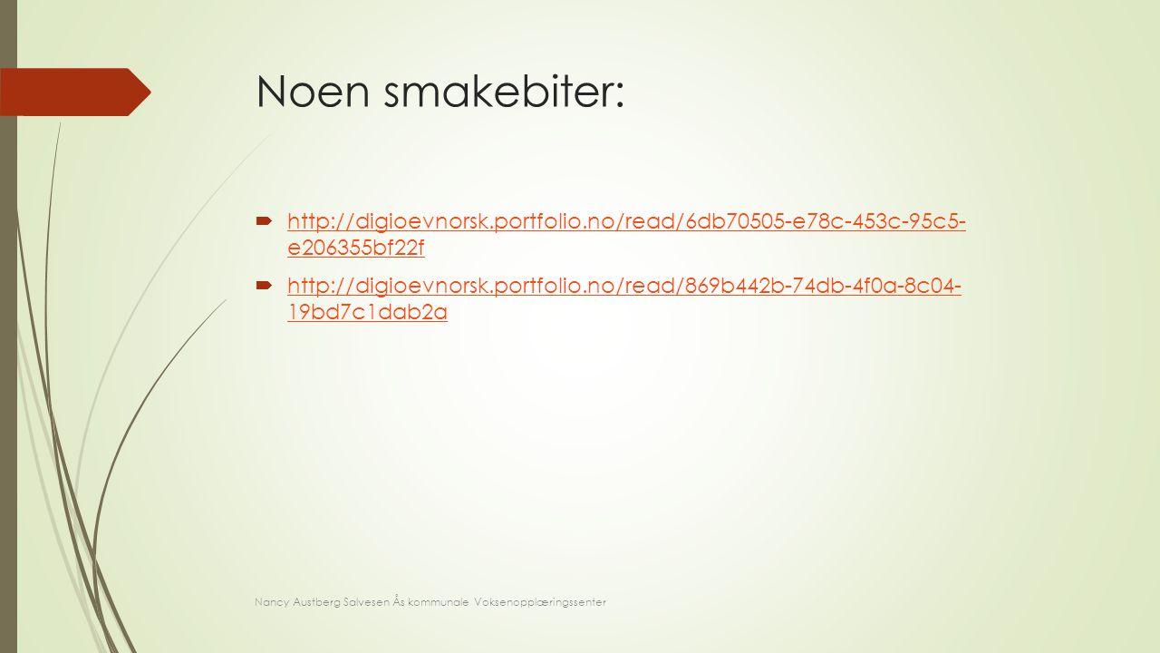 Noen smakebiter:  http://digioevnorsk.portfolio.no/read/6db70505-e78c-453c-95c5- e206355bf22f http://digioevnorsk.portfolio.no/read/6db70505-e78c-453