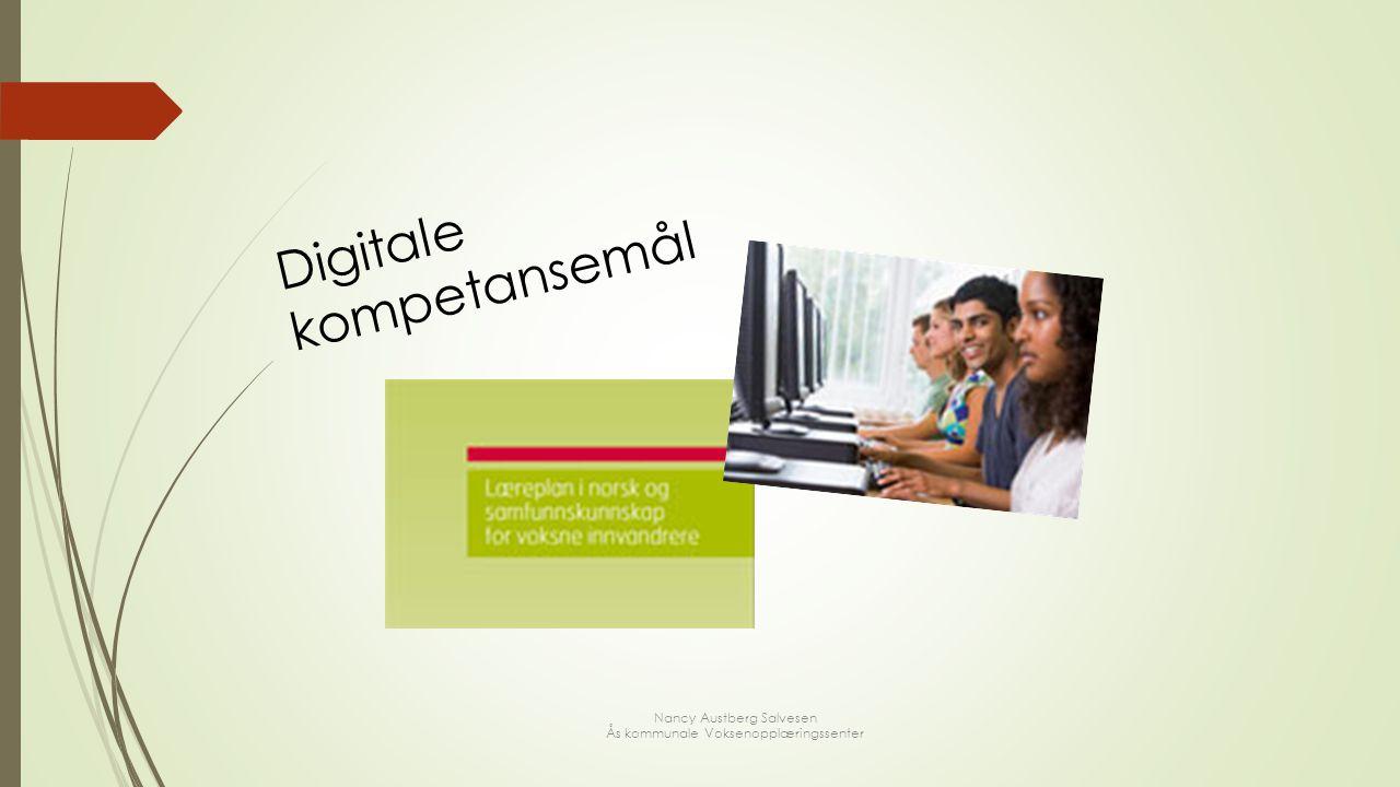 Nancy Austberg Salvesen Ås kommunale Voksenopplæringssenter Digitale kompetansemål