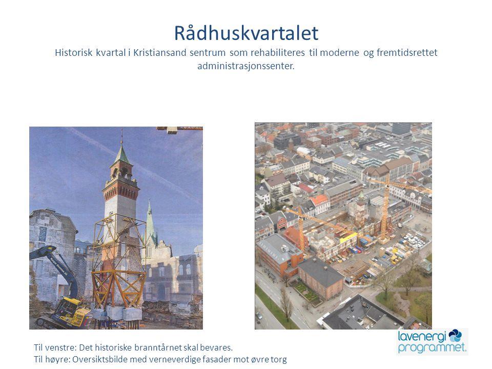 Rådhuskvartalet Historisk kvartal i Kristiansand sentrum som rehabiliteres til moderne og fremtidsrettet administrasjonssenter. Til venstre: Det histo
