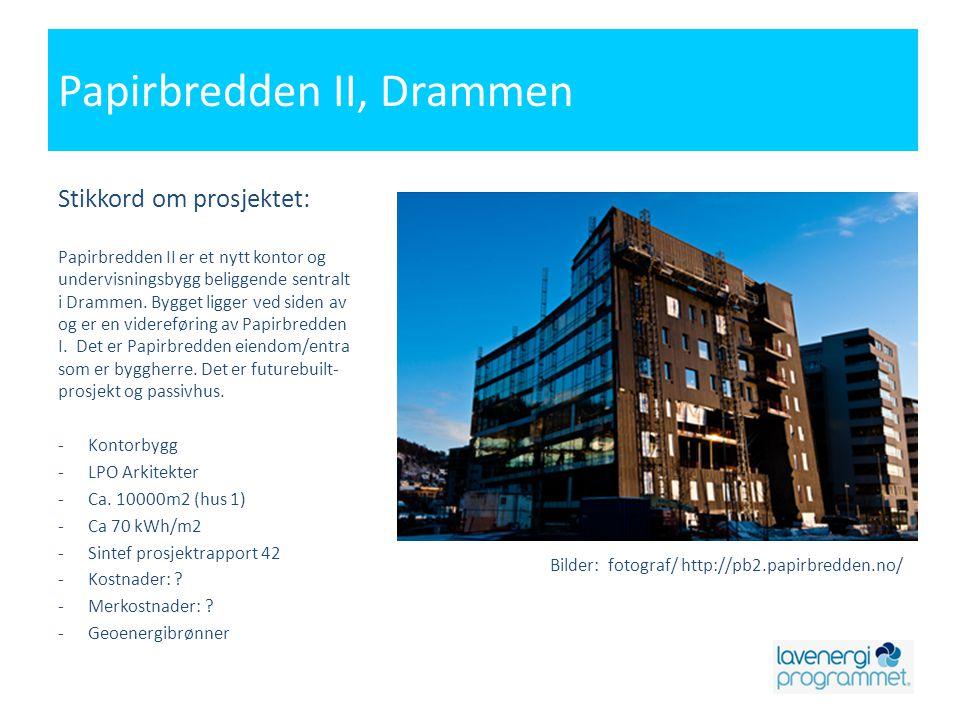 Papirbredden II, Drammen Stikkord om prosjektet: Papirbredden II er et nytt kontor og undervisningsbygg beliggende sentralt i Drammen. Bygget ligger v