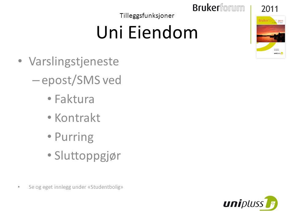 • Opplasting av kontrakter til «skyen» – mindre backup – lokal kopi Tilleggsfunksjoner Uni Eiendom