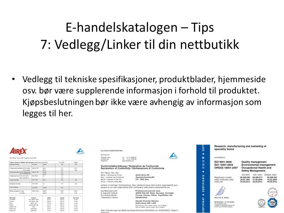 • Vedlegg til tekniske spesifikasjoner, produktblader, hjemmeside osv. bør være supplerende informasjon i forhold til produktet. Kjøpsbeslutningen bør