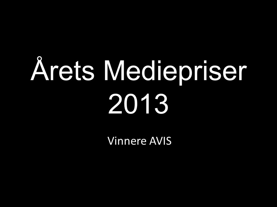 Årets Mediepriser 2013 Vinnere AVIS