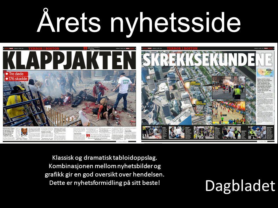 Dagbladet Årets nyhetsside Klassisk og dramatisk tabloidoppslag. Kombinasjonen mellom nyhetsbilder og grafikk gir en god oversikt over hendelsen. Dett