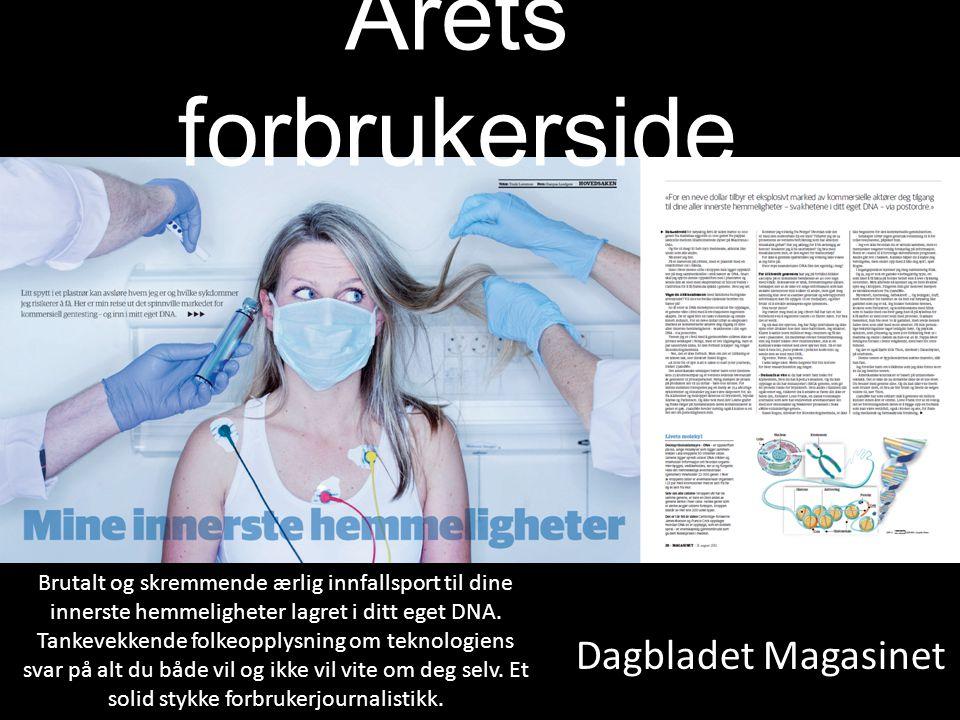 Dagbladet Magasinet Årets forbrukerside Brutalt og skremmende ærlig innfallsport til dine innerste hemmeligheter lagret i ditt eget DNA. Tankevekkende