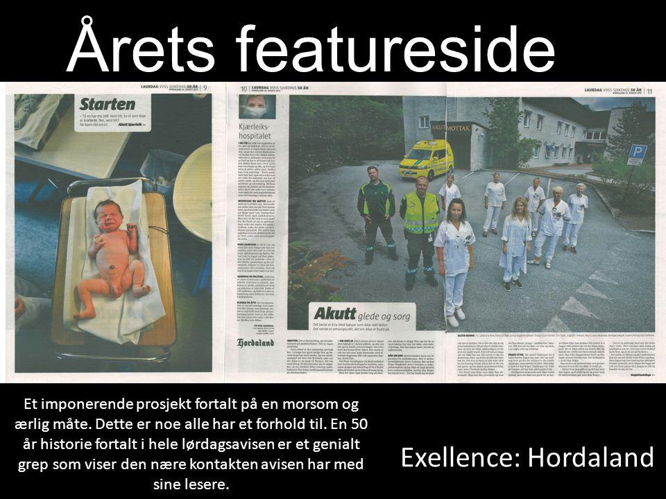 Exellence: Hordaland Årets featureside Et imponerende prosjekt fortalt på en morsom og ærlig måte. Dette er noe alle har et forhold til. En 50 år hist