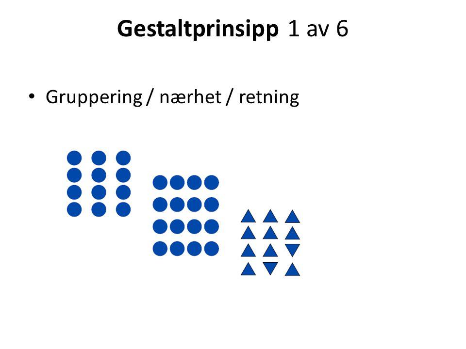 Gestaltprinsipp 1 av 6 • Gruppering / nærhet / retning