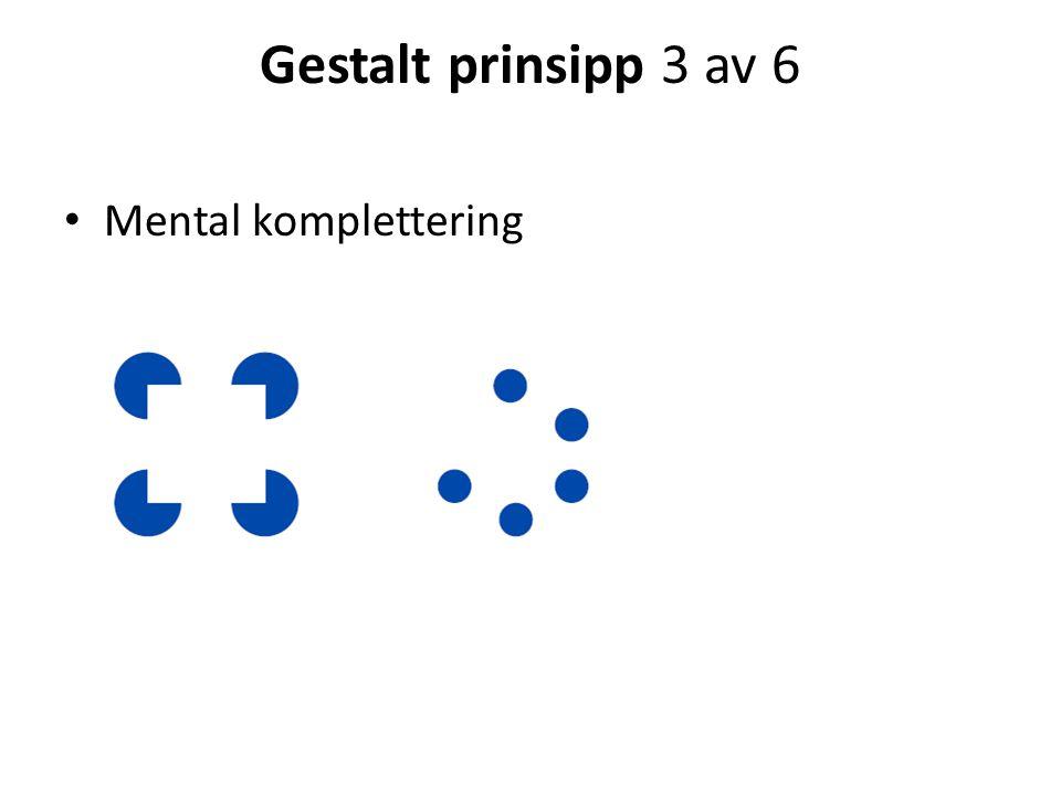 Gestalt prinsipp 3 av 6 • Mental komplettering
