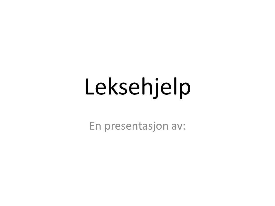 Leksehjelp En presentasjon av: