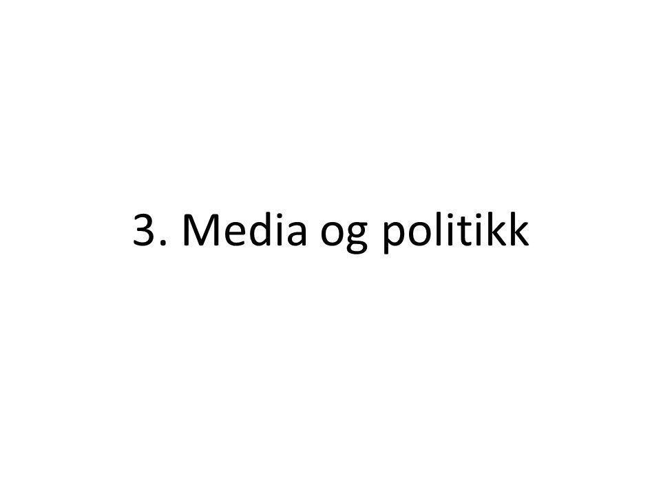 3. Media og politikk