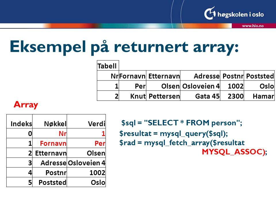Eksempel på returnert array: Array $sql =