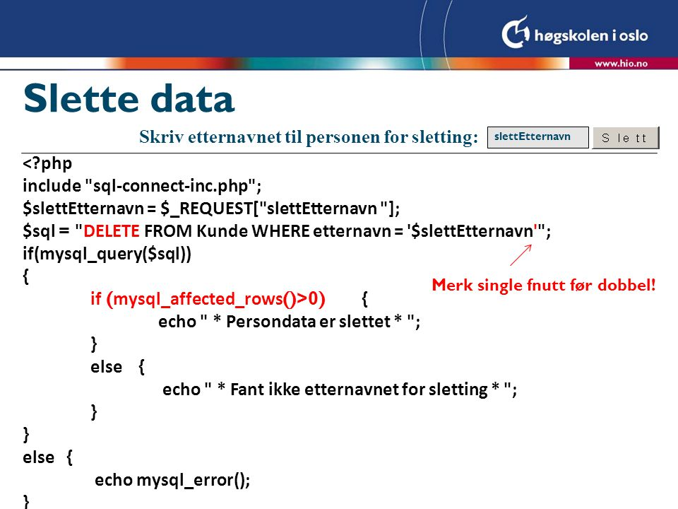 Slette data <?php include