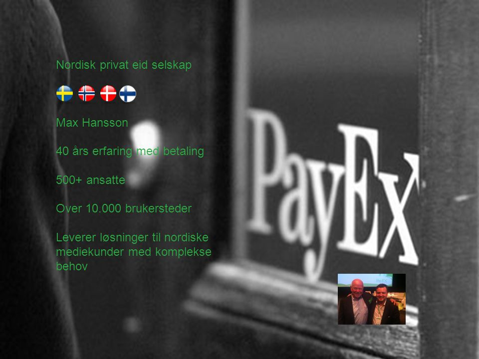 9/19/11 Webbdagarna 2011 | Betala med mobilen | Copyright 2011 PayEx Enten dere samarbeider eller ikke…