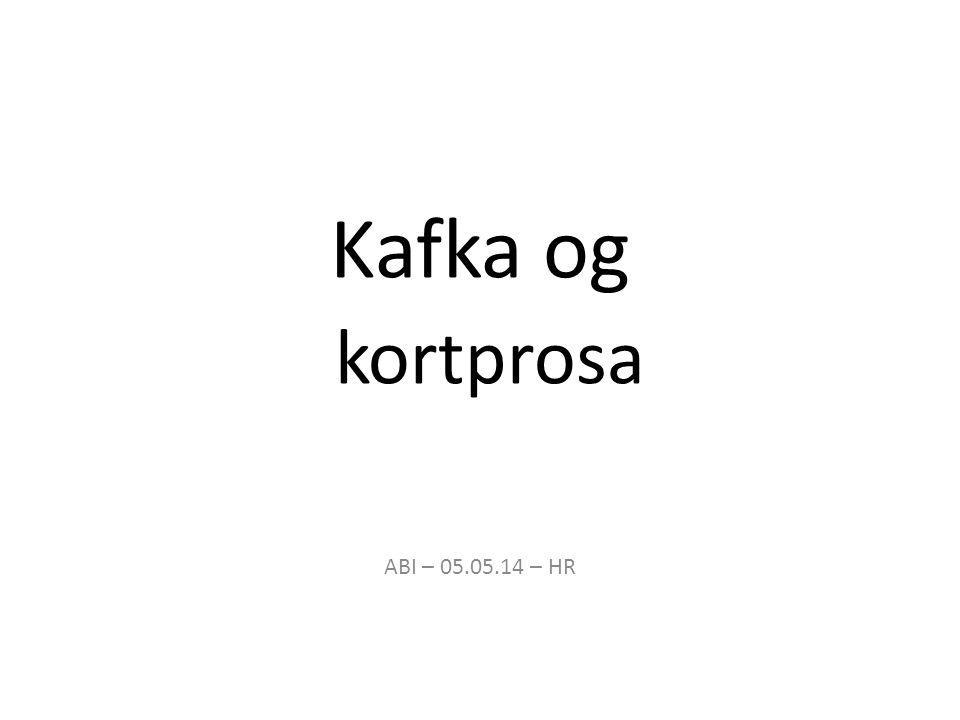 Kafka og kortprosa ABI – 05.05.14 – HR