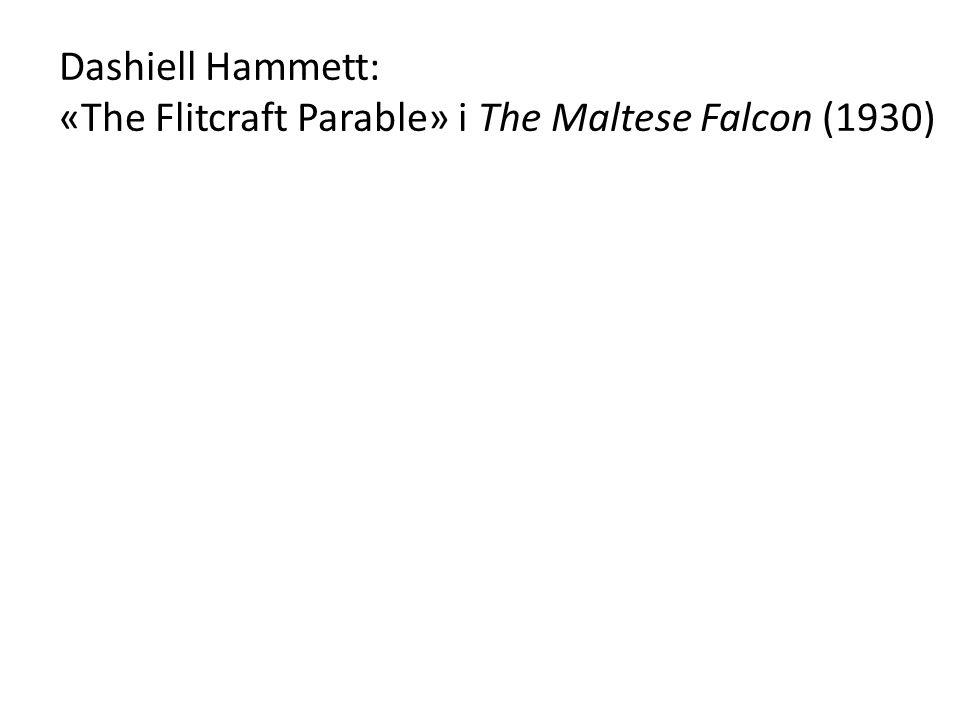 Dashiell Hammett: «The Flitcraft Parable» i The Maltese Falcon (1930)