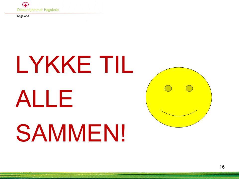 LYKKE TIL ALLE SAMMEN! 16