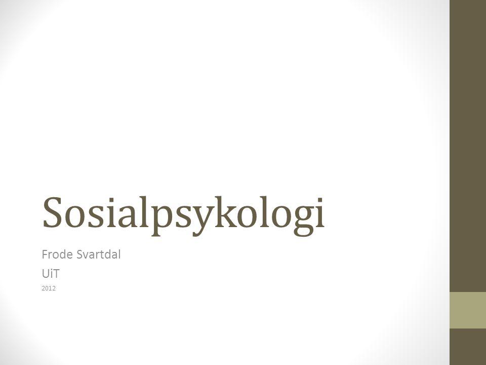 Sosialpsykologi Frode Svartdal UiT 2012