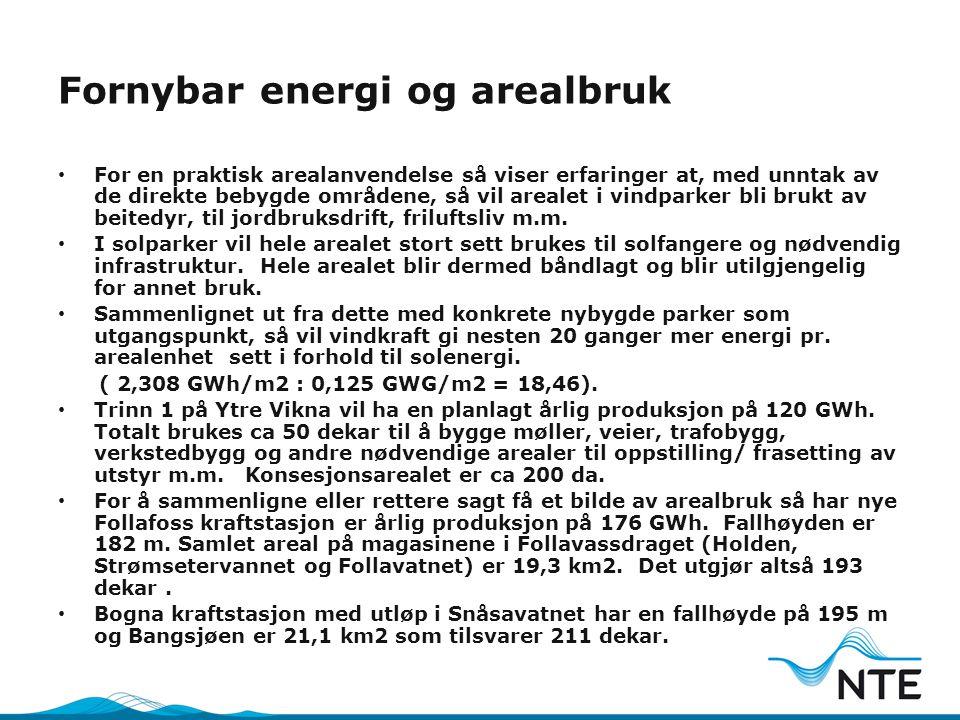 Fornybar energi og arealbruk • For en praktisk arealanvendelse så viser erfaringer at, med unntak av de direkte bebygde områdene, så vil arealet i vin