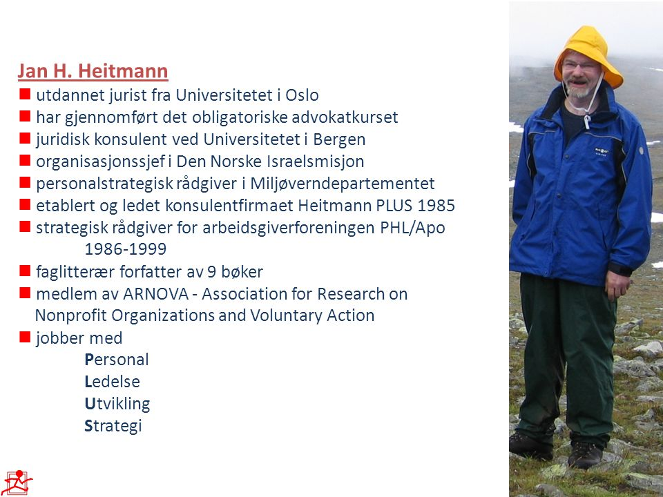 Jan H. Heitmann  utdannet jurist fra Universitetet i Oslo  har gjennomført det obligatoriske advokatkurset  juridisk konsulent ved Universitetet i